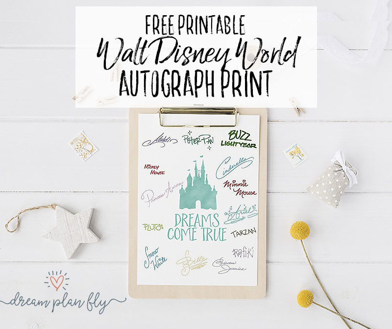 Free Disney World Autograph Print - Dreams Come True - Dream Plan Fly