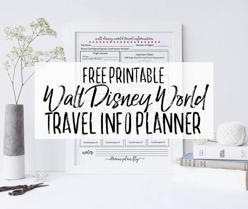Free Printable Walt Disney World Travel Info Guide - Dream Plan Fly