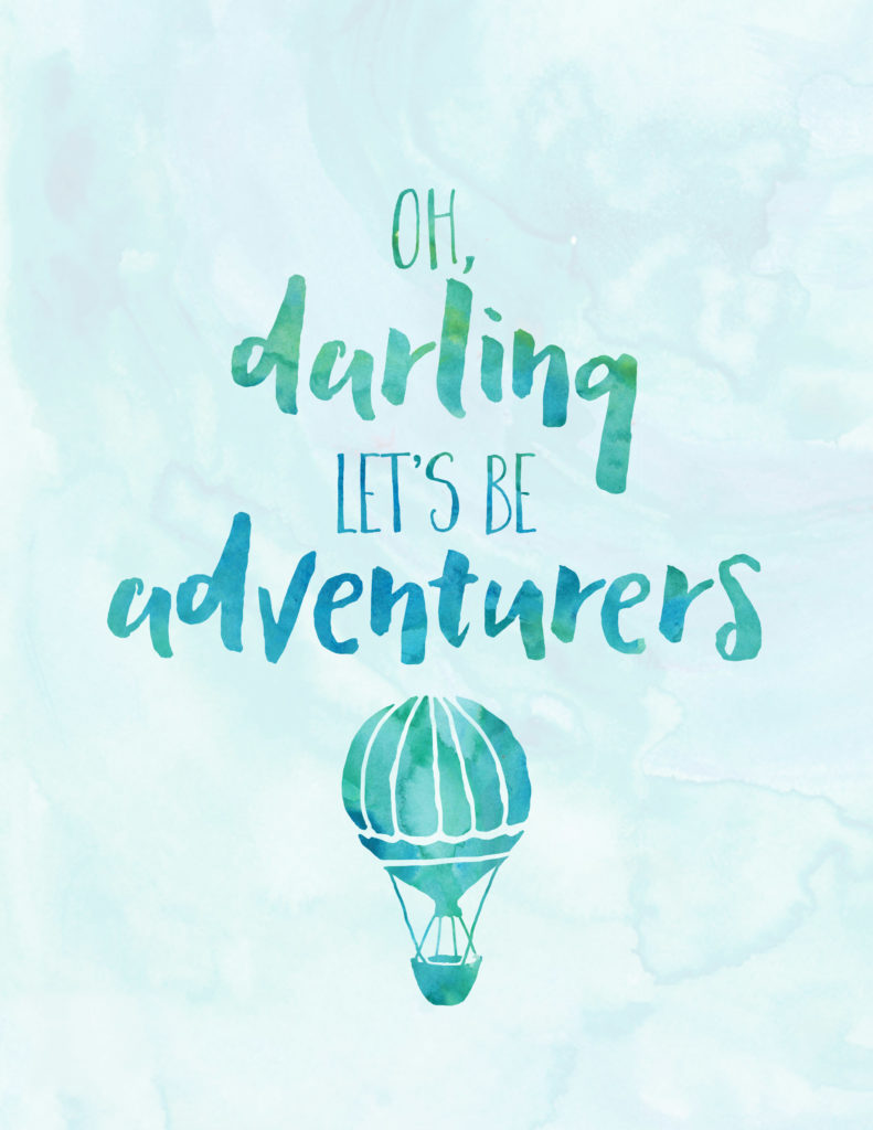 Oh Darling Let's Be Adventurers - Dream Plan Fly