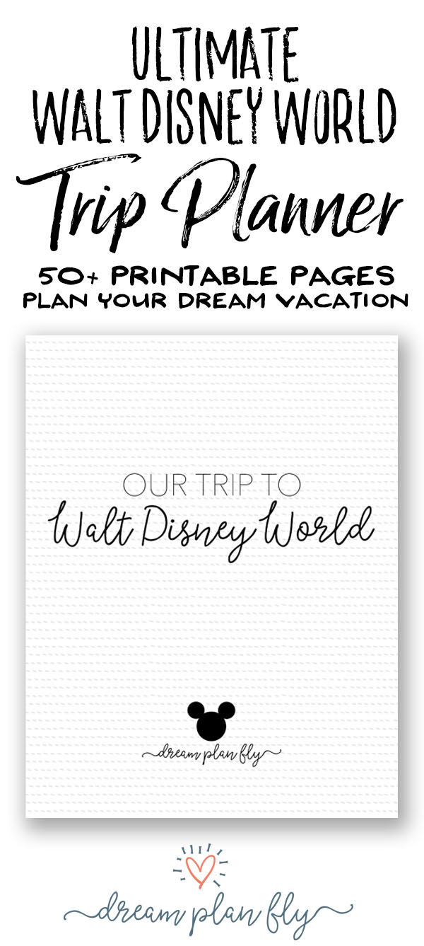 Ultimate Walt Disney World Trip Planner - Dream Plan Fly Shop