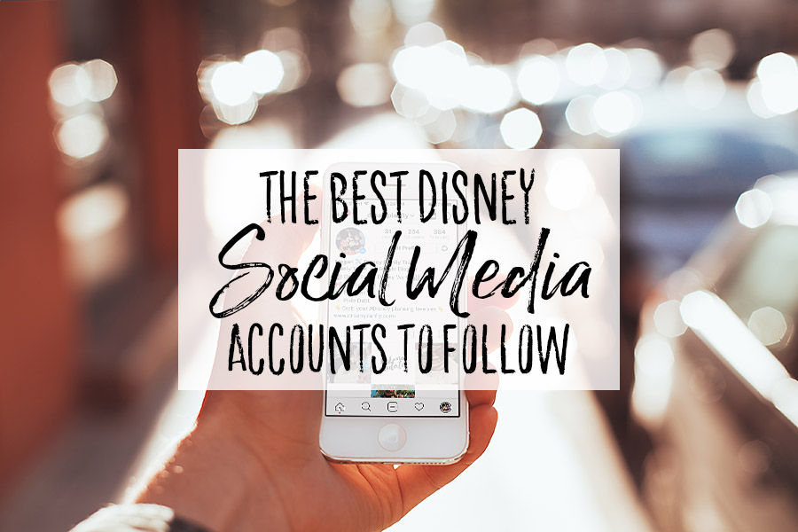 The Best Disney Social Media Accounts to Follow - Dream Plan Fly