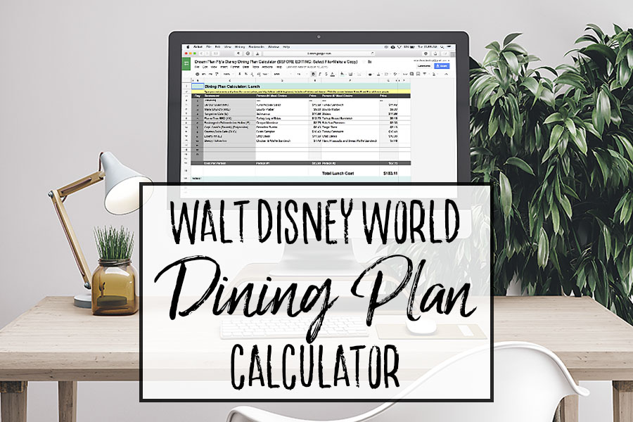 Walt Disney World Dining Plan Calculator - Dream Plan Fly