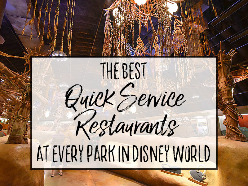 The Best Quick Service Restaurants at Disney World