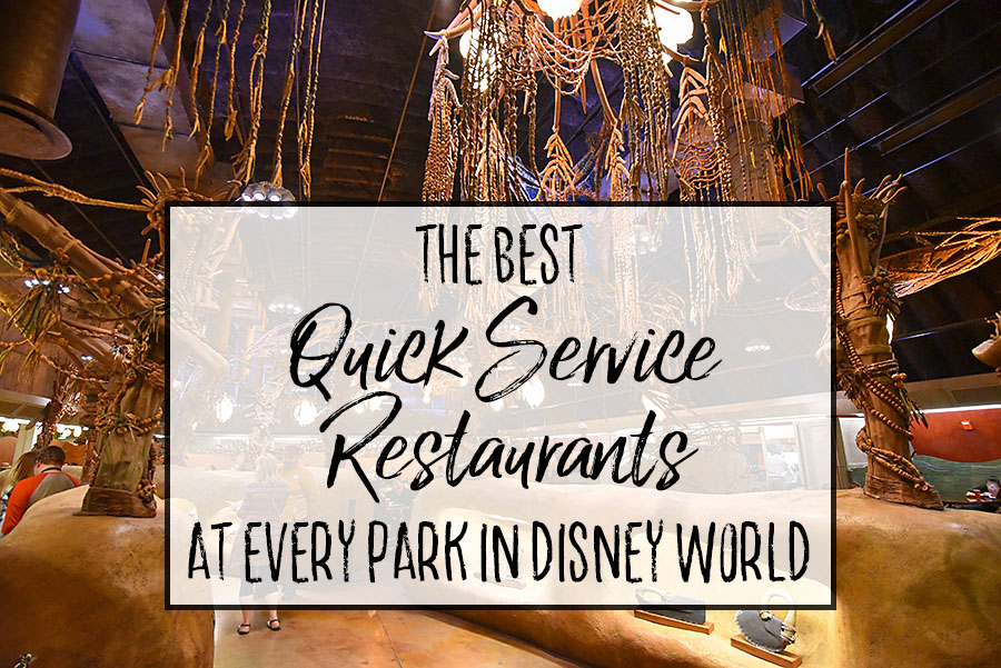 Best Quick Service Restaurants at Every Park in Disney World - Dream Plan Fly