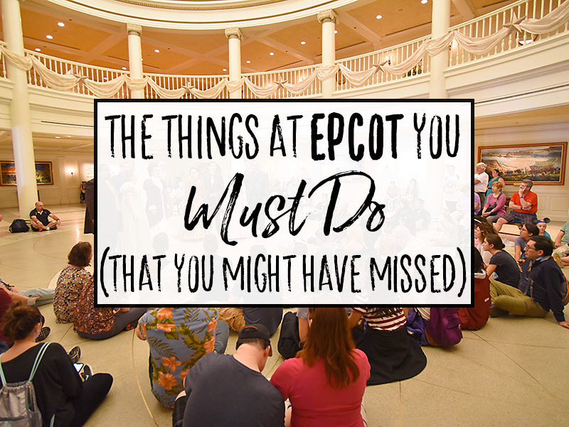 5 Epcot Must-Do Experiences You Might Have Missed!