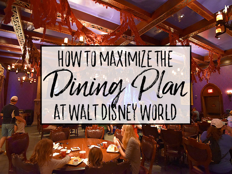How to Maximize Your Disney Dining Plan