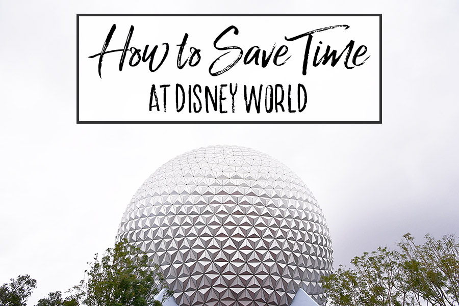 How to Save Time at Disney World