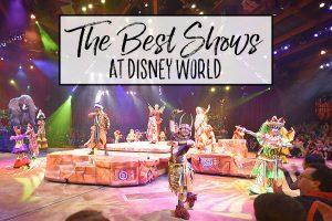 The Best Shows at Walt Disney World