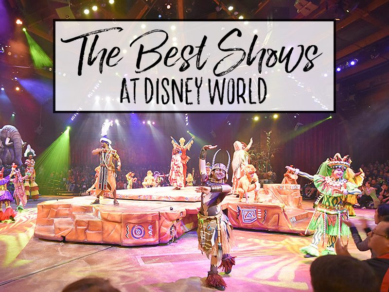 The Best Shows at Walt Disney World