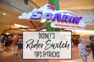 Disney Rider Switch Tips and Tricks - Dream Plan Fly