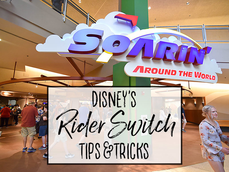 Disney's Rider Switch Tips and Tricks